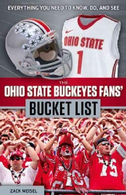 The Ohio State Buckeyes Fans' Bucket List (Paperback)