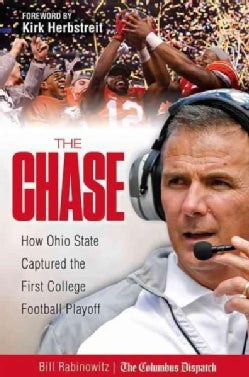 The Chase: How Ohio State Captured the First College Football Playoff (Hardcover)