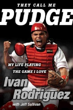 They Call Me Pudge: My Life Playing the Game I Love (Hardcover)
