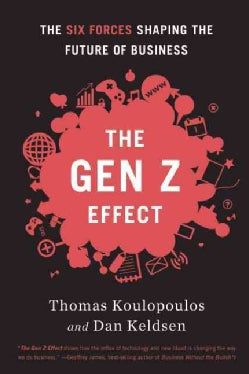 The Gen Z Effect: The Six Forces Shaping the Future of Business (Hardcover)