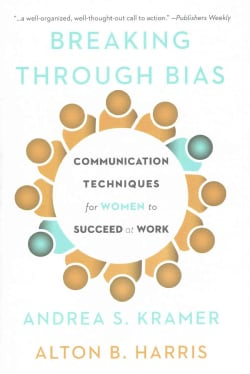 Breaking Through Bias: Communication Techniques for Women to Succeed at Work (Hardcover)