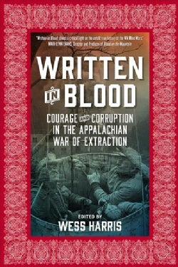 Written in Blood: Courage and Corruption in the Appalachian War of Extraction (Paperback)