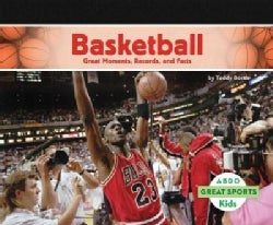 Basketball: Great Moments, Records, and Facts (Hardcover)