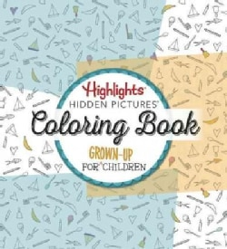Highlights Hidden Pictures: Coloring Book for Grown-Up Children (Paperback)