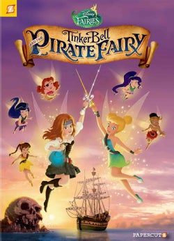Disney Fairies 16: Tinker Bell and the Pirate Fairy (Paperback)