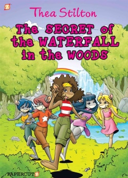 Thea Stilton 5: The Secret of the Waterfall in the Woods (Hardcover)