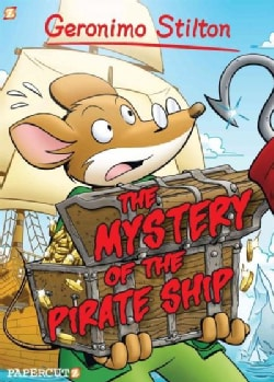 Geronimo Stilton 17: The Mystery of the Pirate Ship (Hardcover)