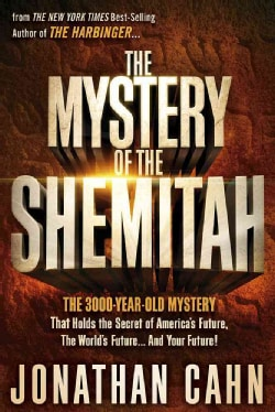 The Mystery of the Shemitah: The 3,000-Year-Old Mystery That Holds the Secret of America's Future, the World's Fu... (Paperback)