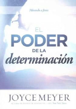 El Poder de la determinacion / The Power of Determination: Mirando a Jesus (Paperback)