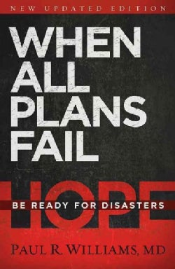 When All Plans Fail: Be Ready for Disasters (Paperback)