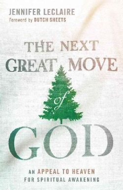 The Next Great Move of God (Paperback)