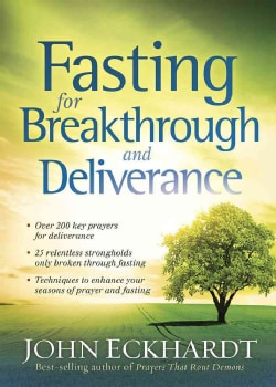 Fasting for Breakthrough and Deliverance: Pray. Believe. Receive. (Paperback)