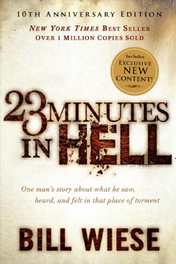 23 Minutes in Hell: One Man's Story About What He Saw, Heard, and Felt in That Place of Torment (Paperback)