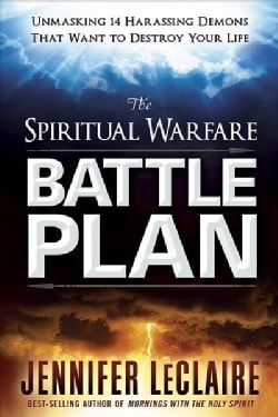 The Spiritual Warfare Battle Plan: Unmasking 14 Harrassing Demons That Want to Destroy Your Life (Paperback)