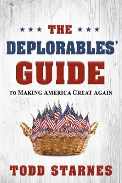 The Deplorables' Guide to Making America Great Again (Paperback)