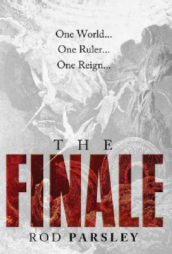 The Finale: One World, One Ruler, One Reign (Paperback)