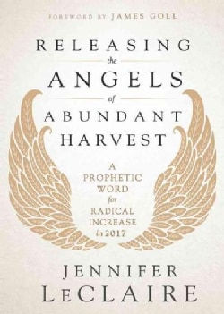 Releasing the Angels of Abundant Harvest (Paperback)