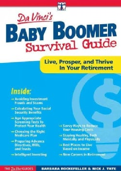 DaVinci's Baby Boomer Survival Guide: Live, Prosper, and Thrive in Your Retirement (Paperback)