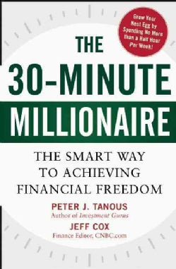 The 30-Minute Millionaire: The Smart Way to Achieving Financial Freedom (Hardcover)