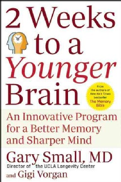 2 Weeks to a Younger Brain: An Innovative Program for a Better Memory and Sharper Mind (Paperback)