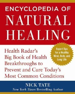 Encyclopedia of Natural Healing: Health Radar's Big Book of Health Breakthroughs to Prevent and Cure Today's Most... (Paperback)