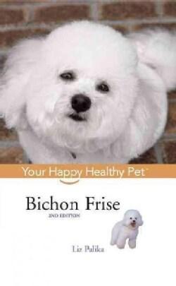Bichon Frise: Your Happy Healthy Pet (Paperback)