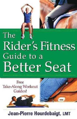 The Rider's Fitness Guide to a Better Seat (Hardcover)
