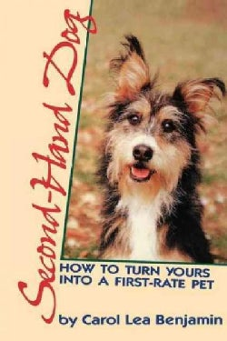 Second-Hand Dog: How to Turn Yours into a First-Rate Pet (Hardcover)