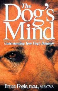 The Dog's Mind: Understanding Your Dog's Behavior (Hardcover)