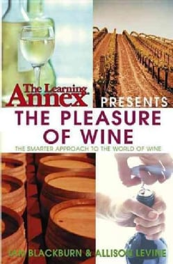 The Learning Annex Presents the Pleasure of Wine (Hardcover)
