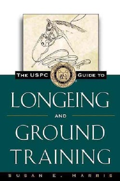 The Uspc Guide to Longeing and Ground Training (Hardcover)