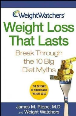 Weight Watchers Weight Loss That Lasts: Break Through the 10 Big Diet Myths (Hardcover)