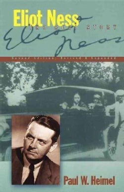 Eliot Ness: The Real Story (Hardcover)