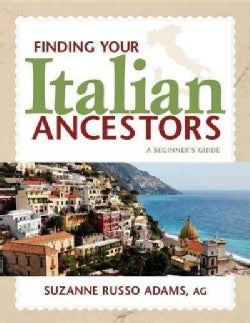 Finding Your Italian Ancestors: A Beginner's Guide (Hardcover)