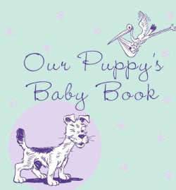 Our Puppy's Baby Book (Record book)