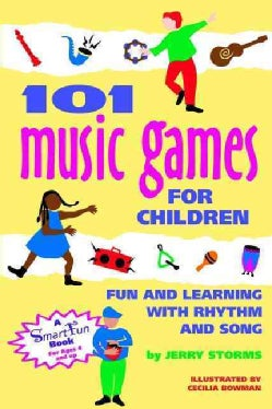 101 Music Games for Children: Fun and Learning With Rhythm and Song (Hardcover)