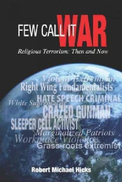 Few Call It War: Religious Terrorism: Then and Now (Paperback)