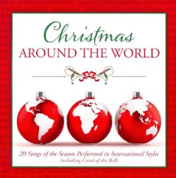 Christmas Around the World: 20 Songs of the Season Performed in International Styles (CD-Audio)