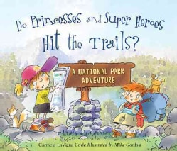 Do Princesses and Super Heroes Hit the Trails? (Hardcover)