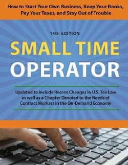 Small Time Operator: How to Start Your Own Business, Keep Your Books, Pay Your Taxes, and Stay Out of Trouble (Paperback)