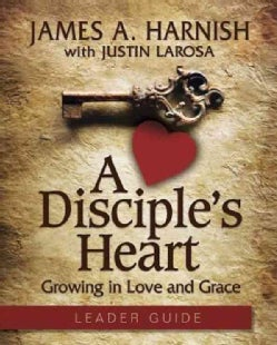 A Disciple's Heart: Growing in Love and Grace (Paperback)
