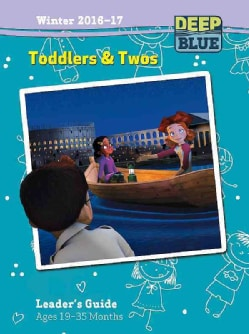 Deep Blue Toddlers & Twos Leader's Guide Winter 2016-17: Ages 19-35 Months (Paperback)
