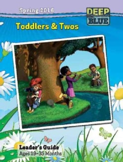 Deep Blue Toddlers & Twos, Spring 2016 (Paperback)