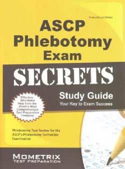 ASCP Phlebotomy Exam Secrets: Phlebotomy Test Review for the ASCP's Phlebotomy Technician Examination (Paperback)