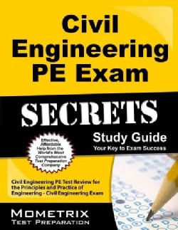Civil Engineering Pe Exam Secrets: Civil Engineering Pe Test Review for the Principles and Practice of Engineerin... (Paperback)