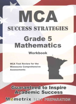 MCA Success Strategies Grade 5 Mathematics: MCA Test Review for the Minnesota Comprehensive Assessments