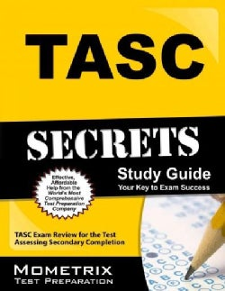 TASC Secrets: TASC Exam Review for the Test Assessing Secondary Completion, Includes TASC Practice Test (Paperback)
