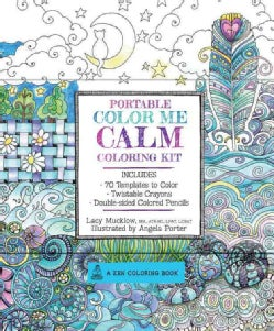 Portable Color Me Calm Coloring Kit: 70 Coloring Templates for Meditation and Relaxation