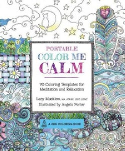 Portable Color Me Calm: 70 Coloring Templates for Meditation and Relaxation (Paperback)