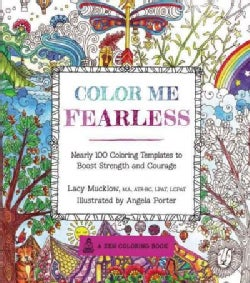 Color Me Fearless: Nearly 100 Coloring Templates to Boost Strength and Courage (Paperback)